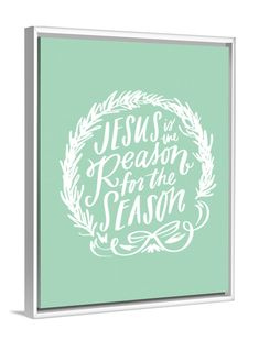 Christmas Art - Jesus Is The Reason For The Season canvas art by Lindsay Letters.