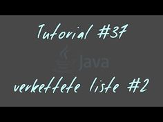 Tutorial #37 - verkettete Liste #2 - JAVA Anfänger