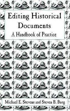 Excerpts from Editing Historical Documents   The Association for Documentary Editing