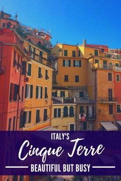 A guide to Italy's Cinque Terre - 5 beautiful but busy seaside villages in northern Italy. A must see in in Italy for tourists, one top the top places to visit in Italy.