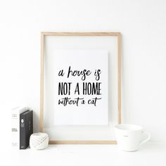 A house is not a home without a cat  This typographic print will look fabulous as part of a gallery wall, and makes the perfect gift for a cat lover!  Printed at 6.25 x 8.25 inches, your artwork will be slipped in a cellophane sleeve and shipped in a card backed envelope.  Please visit