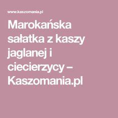 Marokańska sałatka z kaszy jaglanej i ciecierzycy – Kaszomania.pl
