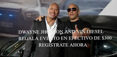SPECIAL GIVEAWAY DWAYNE JHONSON AND VIN DIESEL !!CLICK TO REGISTER