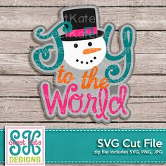 Joy to the World with Snowman SVG