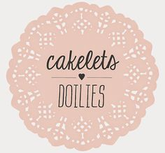 Cakelets and Doilies