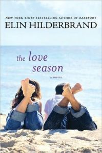The Love Season by Elin Hilderbrand.. I kind of like the placement of the title.