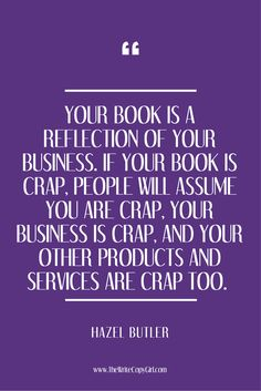'Your book is a reflection of your business. If your book is crap, people will assume you are crap, your business is crap, and your other products and services are crap too.'    Do you use content marketing as part of your business? What content do you use? Blogs? Tweets? Videos? Memes?  Have you thought about using a BOOK?  Seriously, a BUSINESS BOOK is the UBER BOSS of content. If you don't already have one as part of your content marketing plan, or if you do and you're not sure you're…