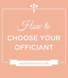 How to choose your wedding officiant: Everything you need to know!