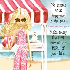No matter what happened in the past. Make today the first day of the BEST of your life! ~ Princess Sassy Pants & Co Sassy Quotes, Cute Quotes, Girl Quotes, Great Quotes, Inspirational Quotes, Motivational Quotes, Princess Quotes, Princess Art, Sassy Pants