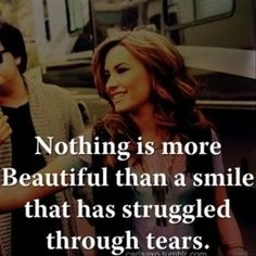 nothing is more beautiful than a smile that has struggled through the tears, inspirational quotes