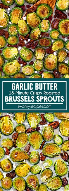 Garlic Butter Brussels Sprouts - Easy 18-minute roasted brussels sprouts recipe with crispy tops. Savory warm garlic butter brussels sprouts tossed with candied/toasted pecans, cranberries, and feta cheese. A healthy, quick sheet pan vegetable. Perfect as a side dish for dinner, Thanksgiving, and Christmas. Brussels Sprouts recipe I sheet pan recipes I healthy vegetables I Thanksgiving side dishs I fall recipes
