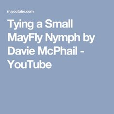 Tying a Small MayFly Nymph by Davie McPhail - YouTube