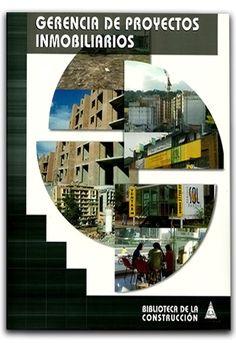 Gerencia de proyectos inmobiliarios  http://www.librosyeditores.com/tiendalemoine/administracion/612-gerencia-de-proyectos-inmobiliarios.html#Contenido  Editores y distribuidores