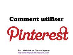 tutoriel-comment-utiliser-pinterest by TomateJoyeuse via Slideshare