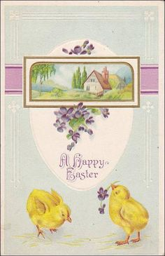 A Happy Easter , Chicks Pecking at Violets, Village Scene vintage Easter postcard..................lbxxx.