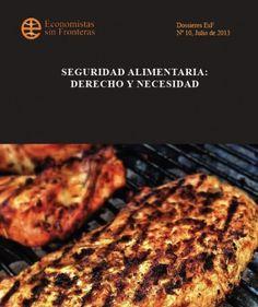 """Dossier temático """"Seguridad alimentaria: derecho y necesidad"""". Consúltalo en http://ecosfron.org/portfolio/seguridad-alimentaria-derecho-y-necesidad/ #SeguridadAlimentaria #FoodSecurity #DossieresEsF"""