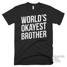 Fabulous  shirt World's Okayest Brother Shirt
