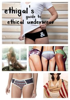I've been on the hunt for affordable, wearable, ethical underwear. After  years of searching, I have found some really great brands that have helped  me to slowly replace my fast fashion brand skivvies with underwear that are  better for the garment workers, the planet, and; most importantly; my lady  parts.   So here it is: My guide to ethical undies.