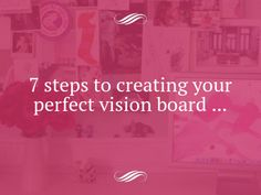 7 Steps to Creating Your Perfect Vision Board ...