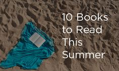 10 Books to Read This Summer (TGC recommendations)