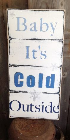Baby It's Cold Outside Distressed Sign by SimplymadesignsbyB