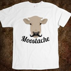MOO-stache...don't confuse with Moose-stache