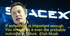 """""""If something is important enough, you should do it even the probable outcome is failure."""" ------- Elon Musk  #elonmusk #thinkpositive #think #positive #believe #believing #inspiration #inspirational #motivation #motivational #quotes #thinkbig #teamwork #cashflowmastermind90s #cashflow #mastermind #entrepreneurship #entrepreneurs #success #business #businesses #businessowner #leader #leadership #freedom #instadaily #shyle16   Follow FB: www.facebook.com/cashflowmastermind90s"""