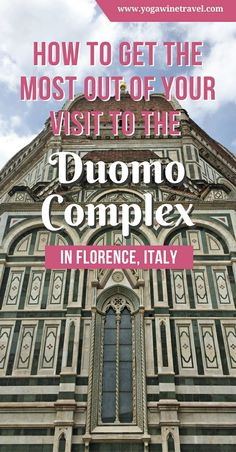 Yogawinetravel.com: How to Get the Most out of Your Visit to the Duomo Complex in Florence, Italy. Read on for how to purchase tickets for the Duomo, how to schedule your visit, the best time to visit the Duomo in Florence, fantastic hotels to book near the Duomo and more!