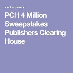 PCH 4 Million Sweepstakes Publishers Clearing House