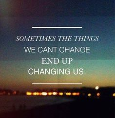 End up we are changed