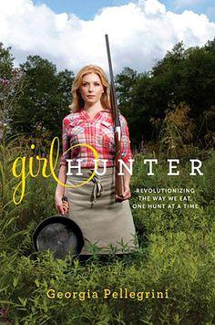 Great Book review of Georgia Pelligrini's new Book, 'Girl Hunter'