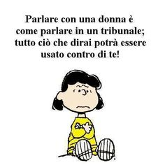 Speaking to a woman is like speaking on a court: everything you will say may harm your defense Brown Co, Lucy Van Pelt, Women Be Like, Feelings Words, Funny Pins, Emoticon, Vignettes, Charlie Brown, Sayings