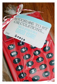 "Great gift for a teacher teaching Math to give to her students on the first day of school.  ""According to my calculations... it's going to be a great year!"" @Brittany Horton Horton Gardner"