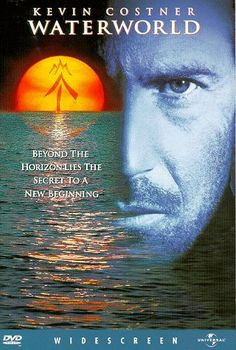 """Waterworld [Deacon: """"Dry land is not just our destination, it is our destiny!""""]"""