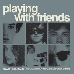 "Xavier Jamaux ""Playing with Friends""  double LP out 05/2016"