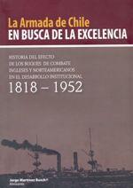 """En 42 capítulos cortos, cercanos y concretos, el autor expone la """"historia del efecto de los buques de combate ingleses y norteamericanos en el desarrollo de la Armada de Chile"""", en el periodo comprendido entre los años 1818 y 1952. Localización en Biblioteca: 359 M385a 2010"""