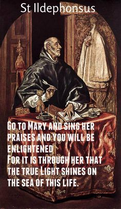 """St. Ildephonsus - """"Go to Mary...."""" .Every Day is a Gift 