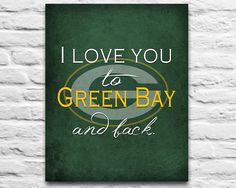 "Green Bay Packers inspired personalized ""I Love You to Green Bay and B – Parody Art Prints"