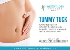 Tummy Tuck is used to flatten the abdomen by surgically removing unwanted overhanging excess skin. Contact us at 03332474719 Mommy Makeover, Tummy Tucks, Weight Loss Surgery, Being Used, Clinic