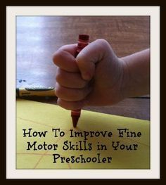 Preschool Activity Ideas | Toddler Activity Ideas | Mommy With Selective Memory: How to Improve Fine Motor Skills in Your Preschooler