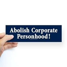 Abolish Corporate Personhood Bumper Sticker for
