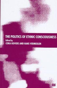 The Politics of Ethnic Consciousness