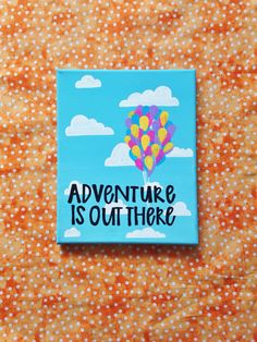 "Canvas quote ""adventure is out there"" 8x10 hand painted"