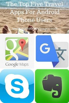 The Top Five Travel Apps for Android Phone Users. Don't leave home to travel without installing these apps first!