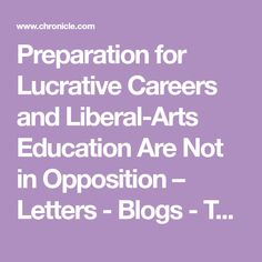 4c2b70f549ab Preparation for Lucrative Careers and Liberal-Arts Education Are Not in  Opposition – Letters - Blogs - The Chronicle of Higher Education