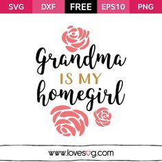Free SVG cut files - Grandma is my Homegirl