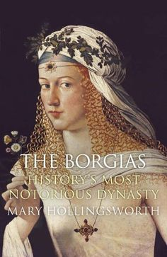 The Borgias: History's Most Notorious Dynasty by Mary Hollingsworth http://www.amazon.com/dp/1782069445/ref=cm_sw_r_pi_dp_HJR0vb1502S92
