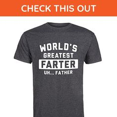 Worlds Greatest Farter Uh Father - ADULT SHORT SLEEVE TEE - Relatives and family shirts (*Amazon Partner-Link)