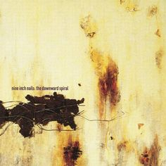 The Downward Spiral. Nine Inch Nails, 1994 (3). 9/10