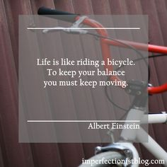 """Albert Einstein, born on this day in 1879, on balance: """"Life is like riding a bicycle. To keep your balance you must keep moving."""""""